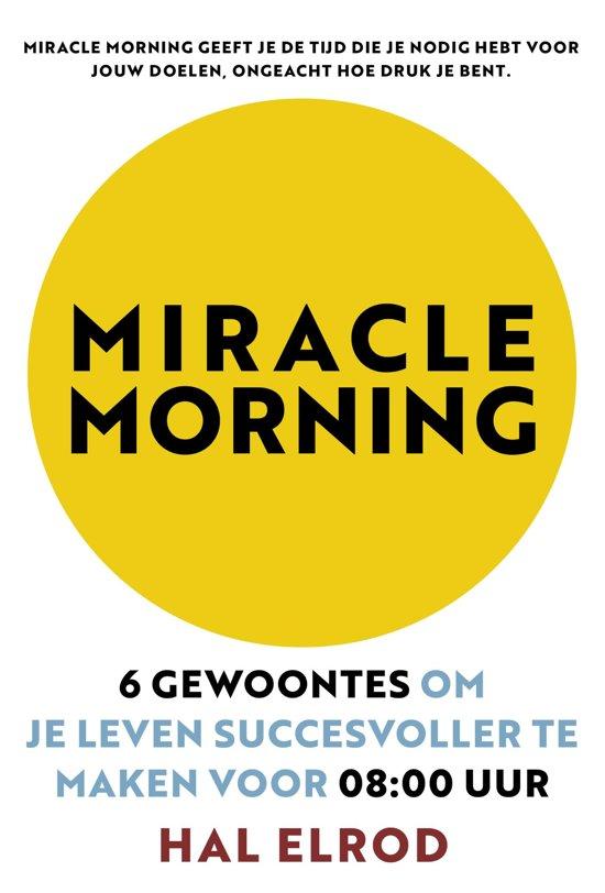 miracle morning, maak jezelf succesvoller voor 8u 'smorgens